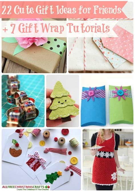 22 Cute Gift Ideas For Friends + 7 Gift Wrap Tutorials
