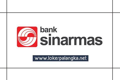 lowongan kerja pt bank sinarmas tbk maret  lowongan