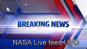 Breaking News: Live NASA feed shows huge UFO. Must See ...
