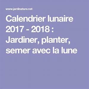 Jardiner Avec La Lune : calendrier lunaire 2017 2018 jardiner planter semer ~ Farleysfitness.com Idées de Décoration