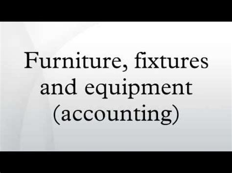 furniture fixtures  equipment accounting youtube