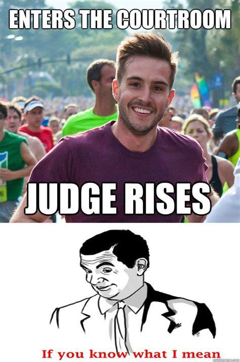 Photogenic Guy Meme - enters the courtroom judge rises misc quickmeme