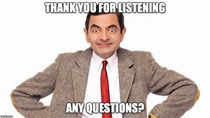 Thank you for listening any question - AZ Meme, Funny ...