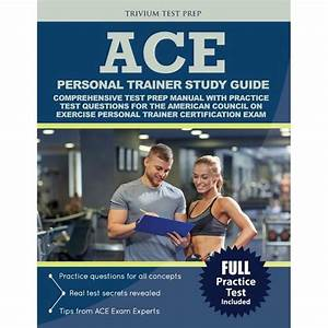 Ace Personal Trainer Study Guide  Comprehensive Test Prep