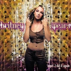 Oops!... I Did It Again - Britney Spears