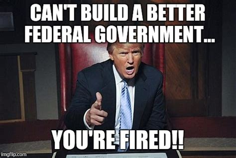 You Re Fired Meme - donald trump you re fired imgflip