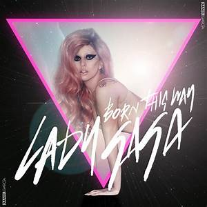 Lady GaGa - Born This Way by cdanigc on DeviantArt