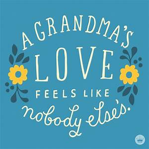 The perfect quote for a grandmother you love. | Words to ...