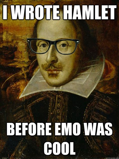 Hamlet Memes - hamlet the hipster a new case for modernity in shakespeare s most popular play graduate