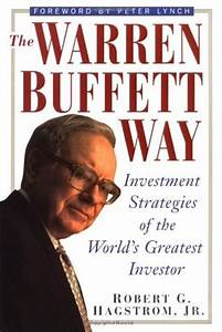 The Warren Buffett Way: Investment Strategies of the World ...