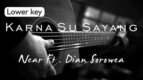 Near Feat Dian Sorowea Lower Key
