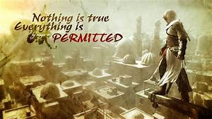 Nothing is True, Everything is Permitted by maya-v on ...