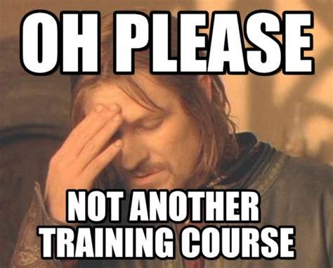 Work Training Meme - image gallery training meme