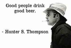 Beer Quotes - C... S Thompson Quotes