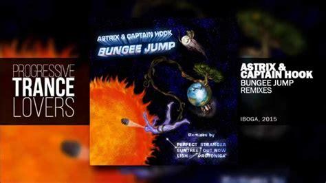 Captain Hook & Astrix Bungee Jump (out Now Remix)
