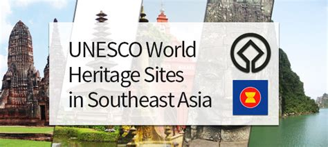 the 37 world heritage in southeast asia asean up