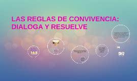 LAS REGLAS DE CONVIVENCIA: DIALOGA Y RESUELVE by Susana Navarrete Mendez on Prezi