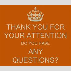 Thank You For Your Attention Do You Have Any Questions