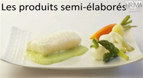 formation cuisine collective les produits semi élaborés webtv hôtellerie restauration