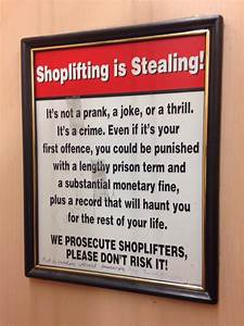 Anti-shoplifting poster found inside a Wal-Mart [modern ...