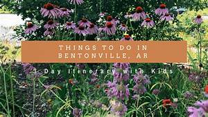 3 Days in NW Arkansas - Things to Do in Bentonville, AR ...