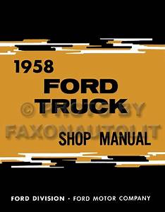 1958 Ford Pickup And Truck Shop Manual 58 F100 F250 F350