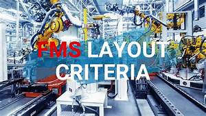 Introduction To Flexible Manufacturing System  Fms