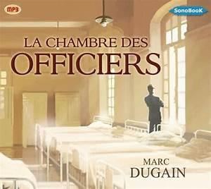 la chambre des officiers marc dugain livre france With la chambre des officiers marc dugain