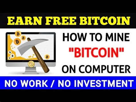 how to earn bitcoin without mining how to earn free bitcoin by mining on your computer 100