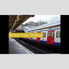 English Conversation At The Train Station Youtube
