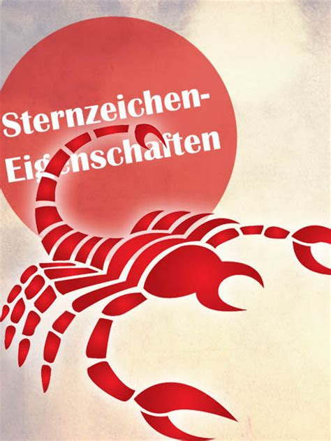 sternzeichen skorpion eigenschaften sternzeichen eigenschaften alles 252 ber das sternzeichen