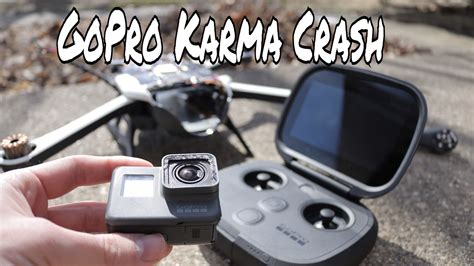 crashed  gopro karma crashed destroyed gopro youtube