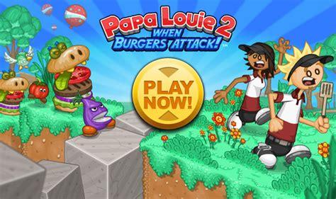 papa louie cuisine play papa louie 2 when burgers attack flipline