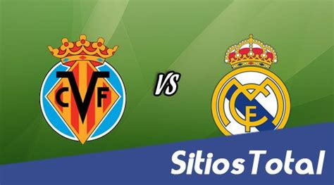 Villarreal vs Real Madrid en Vivo – Liga BBVA – Sábado 27 ...