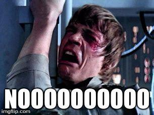 Noooo Meme - luke skywalker noooo imgflip