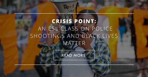 crisis point  esl class  police shootings  black