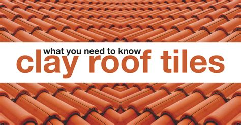 what you need to about clay roof tiles