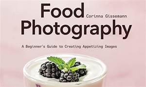 Best New Books on Food Photography / 2016