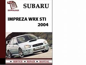Subaru Impreza Wrx Sti 2004 Workshop Service Repair Manual