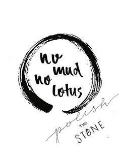 Calligraphy by Thich Nhat Hanh - No mud no lotus