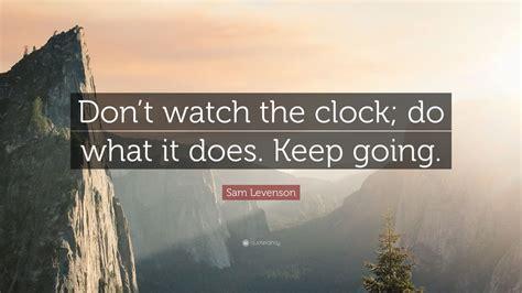 sam levenson quote dont   clock