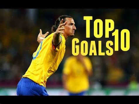 Best Goals Zlatan Ibrahimovic by Zlatan Ibrahimovic Top 10 Goals