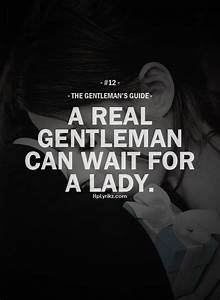 A real gentleman can wait for a lady. | Inspiration ...