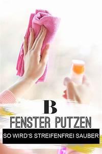 Fenster Putzen Hausmittel : fenster putzen so wird 39 s streifenfrei sauber in 2020 fenster putzen fenster putzen tipps ~ Watch28wear.com Haus und Dekorationen