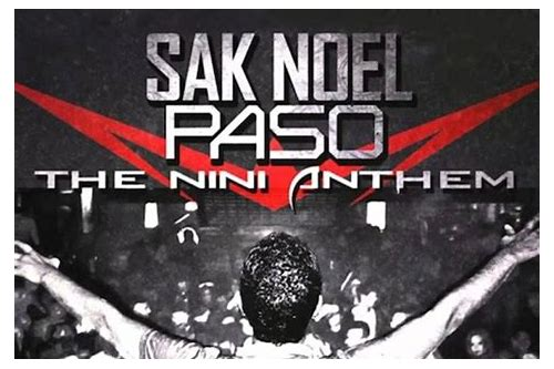 sak noel paso mp3 free download