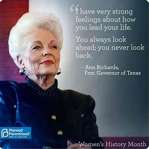 Ann Richards: I have very strong feelings about how you ...
