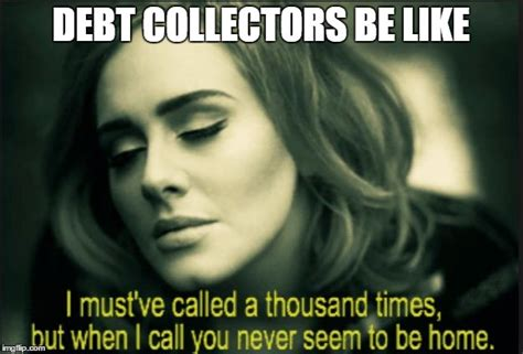 Bill Collector Meme - hello imgflip