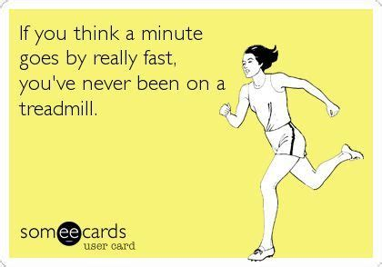 Treadmill Meme - running meme friday a treadmill minute running memes pinterest you think we and in prison