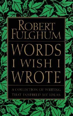 words    wrote  collection  writing  inspired  ideas  robert fulghum