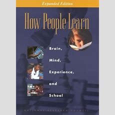 How People Learn Brain, Mind, Experience, And School Expanded Edition  The National Academies